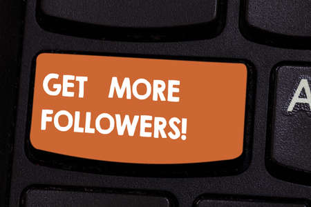 Text sign showing Get More Followers. Conceptual photo increase showing who interested willing engage with you Keyboard key Intention to create computer message pressing keypad idea