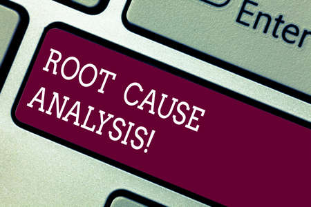 Word writing text Root Cause Analysis. Business concept for method of problem solving used for identifying causes Keyboard key Intention to create computer message pressing keypad idea