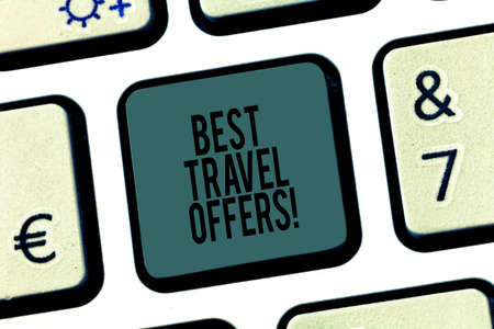 Word writing text Best Travel Offers. Business concept for visit other countries with great discount promotion Keyboard key Intention to create computer message pressing keypad idea