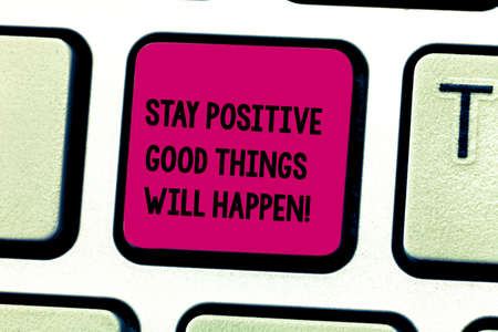 Word writing text Stay Positive Good Things Will Happen. Business concept for Keep your motivation inspiration Keyboard key Intention to create computer message pressing keypad idea 版權商用圖片