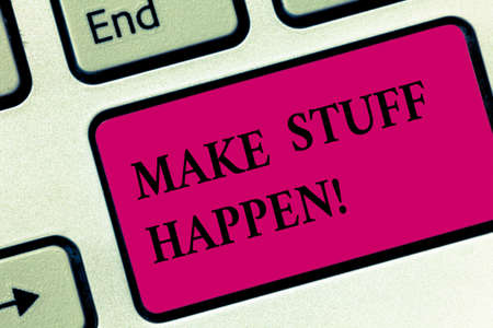 Handwriting text writing Make Stuff Happen. Concept meaning if you want something have to make efforts and achieve it Keyboard key Intention to create computer message pressing keypad idea Imagens