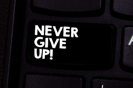 Conceptual hand writing showing Never Give Up. Business photo text Keep trying until you succeed follow your dreams goals Keyboard key Intention to create computer message idea Stockfoto