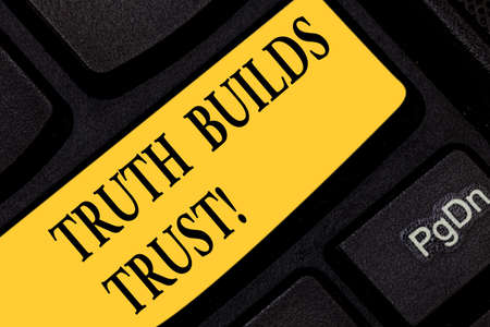 Text sign showing Truth Builds Trust. Conceptual photo you think they are reliable and have confidence in them Keyboard key Intention to create computer message pressing keypad idea