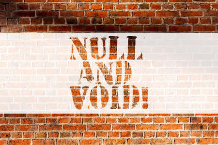 Handwriting text writing Null And Void. Concept meaning Cancel a contract Having no legal force Invalid Ineffective Brick Wall art like Graffiti motivational call written on the wall Фото со стока
