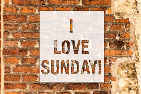 Conceptual hand writing showing I Love Sunday. Business photo text To have affection for the weekend happy excited relax Brick Wall art like Graffiti motivational call written on the wall