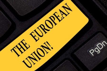 Text sign showing The European Union. Conceptual photo EU to which the member states of the EEC are evolving Keyboard key Intention to create computer message pressing keypad idea