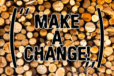 Word writing text Make A Change. Business concept for Try new thing Evolve Evolution Improvement Growth Mature Wooden background vintage wood wild message ideas intentions thoughts