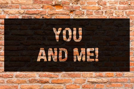 Writing note showing You And Me. Business photo showcasing Couple Relationship compromise Expressing roanalysistic feelings Brick Wall art like Graffiti motivational call written on the wall