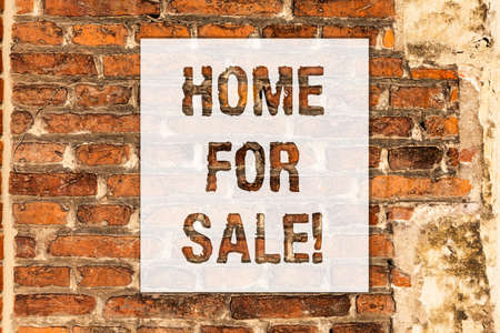 Conceptual hand writing showing Home For Sale. Business photo text House available to be purchased Real estate offering Brick Wall art like Graffiti motivational call written on the wall