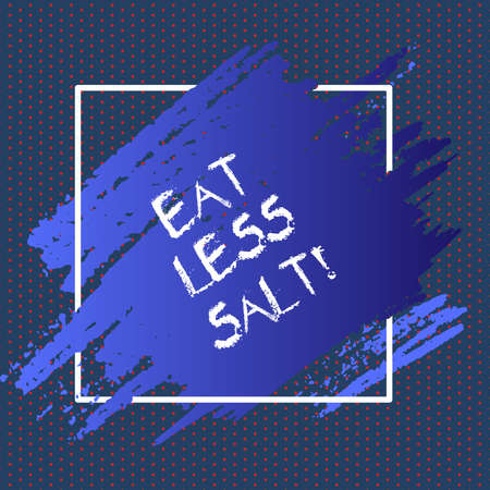 Text sign showing Eat Less Salt. Conceptual photo Reduce the amount of sodium in your diet eating healthy