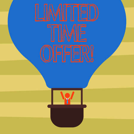 Text sign showing Limited Time Offer. Conceptual photo special item available for clearly defined short period Hu analysis Dummy Arms Raising inside Gondola Riding Blank Color Air Balloon Banco de Imagens