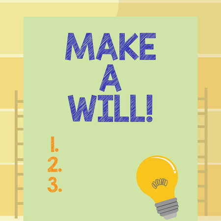Writing note showing Make A Will. Business photo showcasing Prepare a legal document with the legacy of your properties