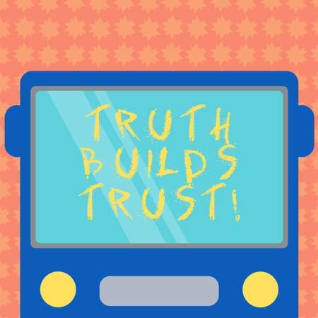 Writing note showing Truth Builds Trust. Business photo showcasing you think they are reliable and have confidence in them Drawn Flat Front View of Bus with Blank Color Window Shield Reflecting