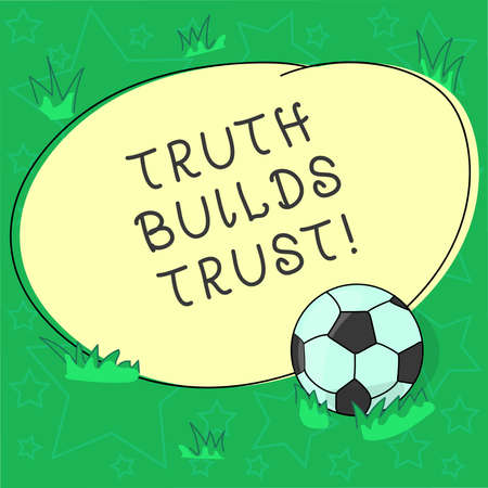 Handwriting text Truth Builds Trust. Concept meaning you think they are reliable and have confidence in them Soccer Ball on the Grass and Blank Outlined Round Color Shape photo