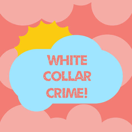 Writing note showing White Collar Crime. Business photo showcasing refers financially motivated nonviolent crime by business Sun Hiding Behind Blank Fluffy Color Cloud for Poster Ads