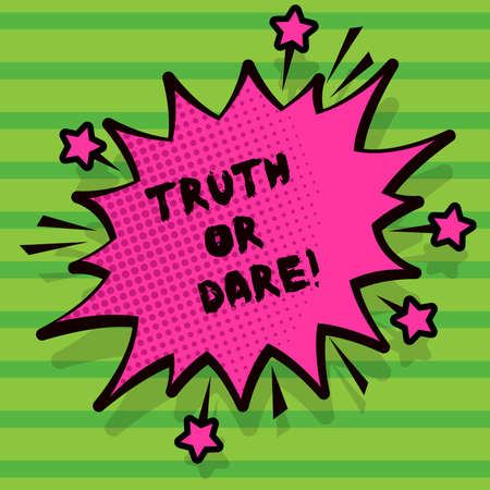 Word writing text Truth Or Dare. Business concept for Tell the actual facts or be willing to accept a challenge