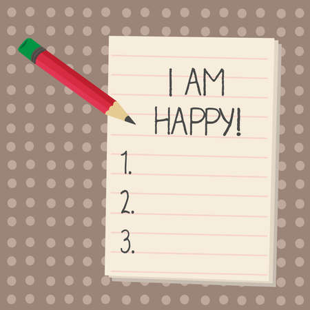 Text sign showing I Am Happy. Conceptual photo To have a fulfilled life full of love good job happiness