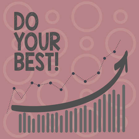 Writing note showing Do Your Best. Business photo showcasing Encouragement for a high effort to accomplish your goals Imagens
