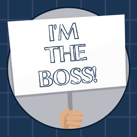 Conceptual hand writing showing I M The Boss. Business photo text Be the one that gives orders on a job or particular situation