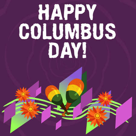 Handwriting text Happy Columbus Day. Concept meaning holiday commemorates landing of Christopher in Americas Colorful Instrument Maracas Handmade Flowers and Curved Musical Staff 免版税图像