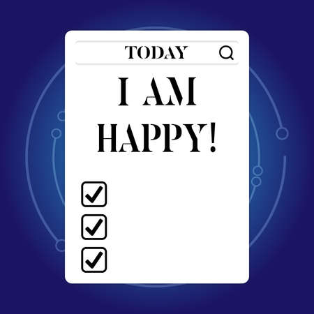 Word writing text I Am Happy. Business concept for To have a fulfilled life full of love good job happiness