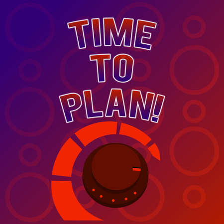 Text sign showing Time To Plan. Conceptual photo Preparation of things Getting Ready Think other solutions