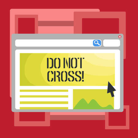 Handwriting text writing Do Not Cross. Concept meaning Crossing is forbidden dangerous caution warning not to do it