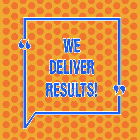 Writing note showing We Deliver Results. Business photo showcasing organization demonstrating that do not tell words they always do Round Punch Holes Small Color Circles in Seamless Repeat Pattern