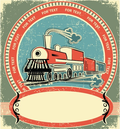 steam locomotives: Locomotive label.Vintage style on old texture for text Illustration