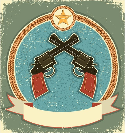 western background: Western revolvers and sheriff star.Vintage label illustration for text Illustration
