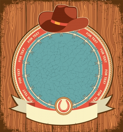 country western: Western label background with cowboy hat on old wood texture