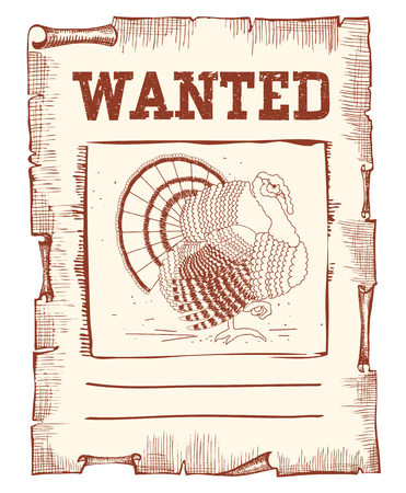 fugitive: Thanksgiving turkey Wanted illustration on western paper isolated on white