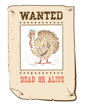 fugitive: Thanksgiving turkey Wanted funny illustration on old western paper