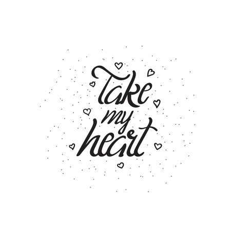 Take my heart lettering