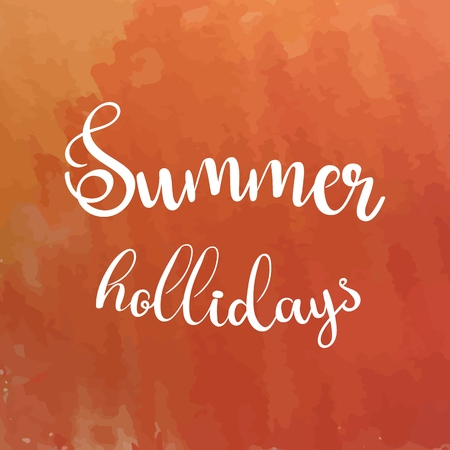 Watercolor background and lettering summer hollidays. Brush lettering composition.