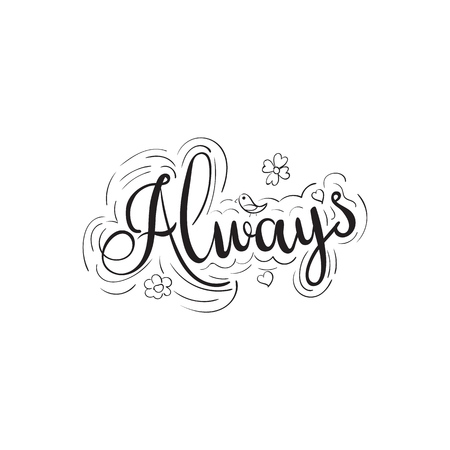 Always lettering calligraphy phrase isolated on the background.