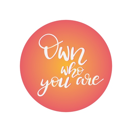 hand drawn vector lettering. Own who you are