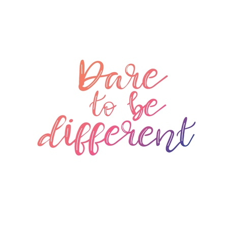 Dare to be different -simple inspire and motivational quote. Hand drawn beautiful lettering.