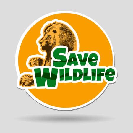 Save Wildlife emblem or badge and sticker design with african lion. Free font used. Illustration