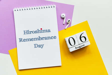 6st august - Hiroshima Remembrance Day. Sixth day month calendar concept on wooden blocks.