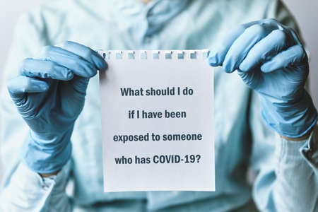 The question about coronavirus - What should I do if I have been exposed to someone who has COVID-19.