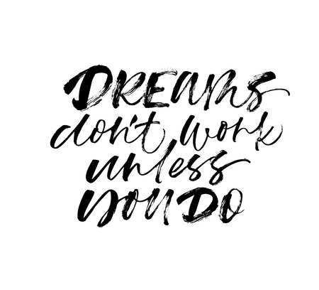 Dreams don't work unless you do handwritten calligraphy. Motivational quote ink brush lettering. Black paint dry brushstroke phrase. Grunge isolated clipart. Modern brush calligraphy.