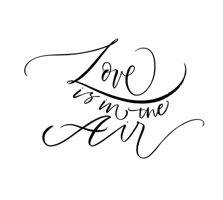 Love in the air hand drawn black lettering. Dating and romance ink pen calligraphy. Romantic quote, phrase isolated clipart. Handwritten typography. Valentine Day greeting card, poster design element.