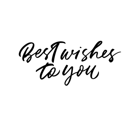 Best wishes to you phrase. Modern vector brush calligraphy. Ink illustration with hand-drawn lettering. Ilustração