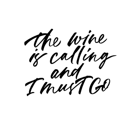 The wine is calling and I must go phrase. Vector lettering background. Ink illustration. Modern brush calligraphy. Isolated on white background. Composition for your cards and banners. Ilustração
