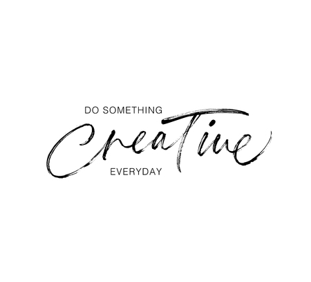 Do something creative everyday phrase. Modern vector brush calligraphy. Ink illustration with hand-drawn lettering. Illustration