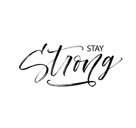 Stay strong phrase. Modern vector brush calligraphy. Ink illustration with hand-drawn lettering. 矢量图像