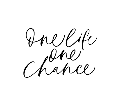One life one chance hand drawn lettering. Lyrics quote ink brush calligraphy. Risk  motivation. Black paint dry brushstroke phrase. Life loving wisdom saying. T-shirt, greeting card isolated clipart.