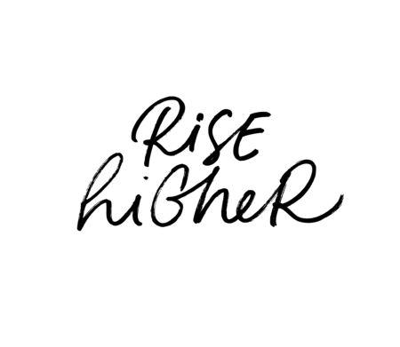Rise higher hand drawn cursive vector lettering. Goal achieving, aspirations ink pen black calligraphy. Inspirational, motivational written quote poster, t shirt print design element Illustration