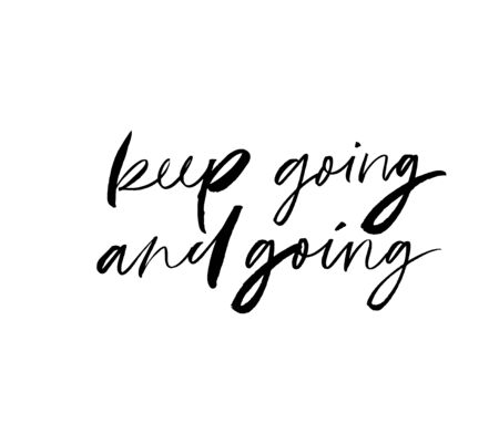 Keep going ink pen vector lettering. Motivating slogan handwritten vector calligraphy. Resolute attitude, perseverance motto. Inspirational quote, life wisdom. Poster, t shirt decorative inscription